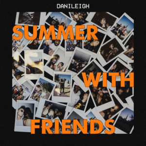 All I know (feat Kes) Danileigh - Summer with friends