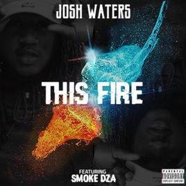 The fire (feat Smoke Dza) Josh Waters - 143